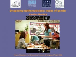 Imagining mathematicians issues of gender Heather Mendick Heads