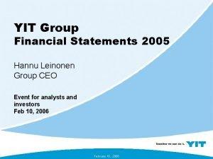 YIT Group Financial Statements 2005 Hannu Leinonen Group