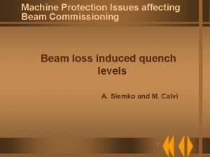 Machine Protection Issues affecting Beam Commissioning Beam loss