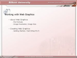 Working with Web Graphics About Web Graphics File