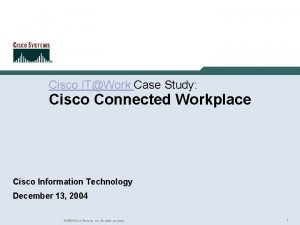 Rich Gore Cisco ITWork Case Study Cisco Connected