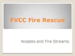 FVCC Fire Rescue Nozzles and Fire Streams 2