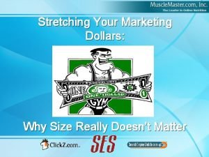 Stretching Your Marketing Dollars Why Size Really Doesnt