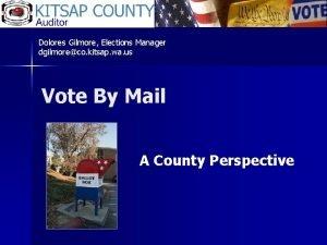 Dolores Gilmore Elections Manager dgilmoreco kitsap wa us