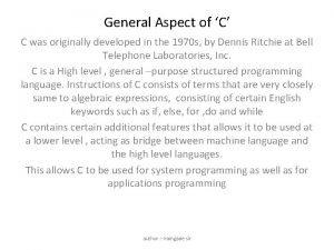 General Aspect of C C was originally developed