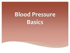Blood Pressure Basics What is blood pressure The