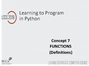 Learning to Program in Python Concept 7 FUNCTIONS