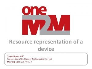 Resource representation of a device Group Name ARC