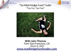 The Mad Hedge Fund Trader Too Far Too