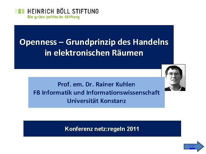 Openness Grundprinzip des Handelns in elektronischen Rumen Prof