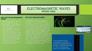 ELECTROMAGNETIC WAVES PHYSICS TALKS WHAT ARE THE ELECTROMAGNETIC