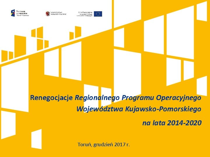 Renegocjacje Regionalnego Programu Operacyjnego Wojewdztwa KujawskoPomorskiego na lata