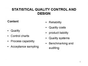 STATISTICAL QUALITY CONTROL AND DESIGN Content Quality Control
