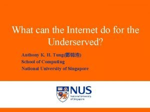 What can the Internet do for the Underserved