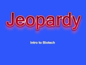 Intro to Biotech Pioneers in History of Biotech