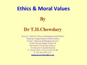 Ethics Moral Values By Dr T H Chowdary