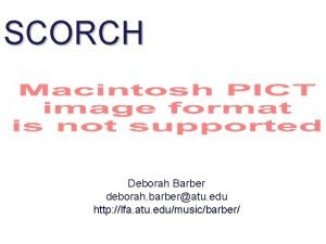 SCORCH Deborah Barber deborah barberatu edu http lfa