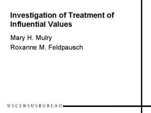 Investigation of Treatment of Influential Values Mary H