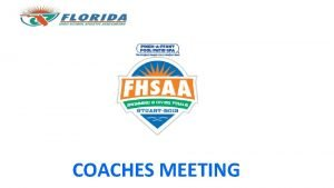 COACHES MEETING Welcome to Stuart Coaches Information Packet