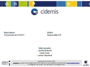 Description Prsentation de CIDEMIS Public Responsables CR Intervenants