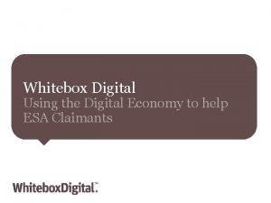 Whitebox Digital Using the Digital Economy to help