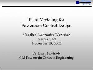 Plant Modeling for Powertrain Control Design Modelica Automotive