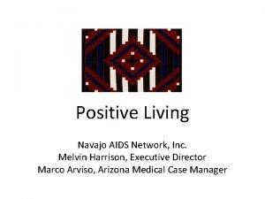 Positive Living Navajo AIDS Network Inc Melvin Harrison