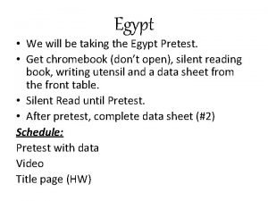 Egypt We will be taking the Egypt Pretest