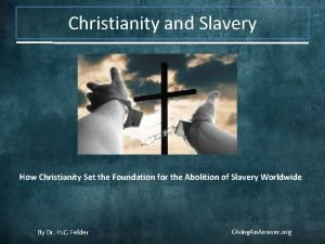 Christianity and Slavery How Christianity Set the Foundation