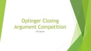 Oplinger Closing Argument Competition Info Session General Info