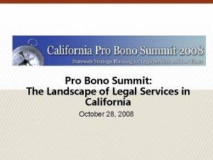 Pro Bono Summit The Landscape of Legal Services