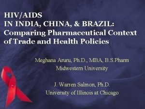 HIVAIDS IN INDIA CHINA BRAZIL Comparing Pharmaceutical Context