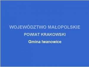 WOJEWDZTWO MAOPOLSKIE POWIAT KRAKOWSKI Gmina Iwanowice SZKOA PODSTAWOWA