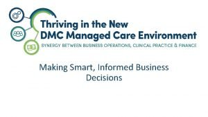 Making Smart Informed Business Decisions The Impact of