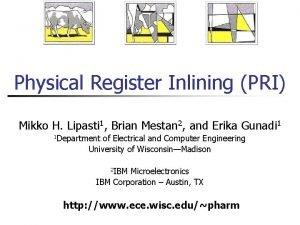 Physical Register Inlining PRI Mikko H Lipasti 1