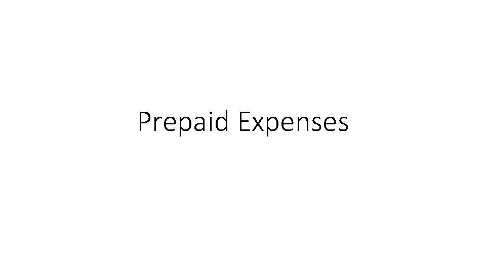 Prepaid Expenses Simple balance day adjustments Prepaid expenses
