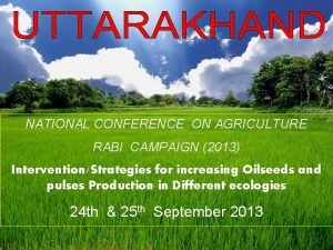 NATIONAL CONFERENCE ON AGRICULTURE RABI CAMPAIGN 2013 InterventionStrategies