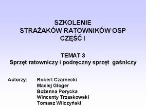 SZKOLENIE STRAAKW RATOWNIKW OSP CZ I TEMAT 3