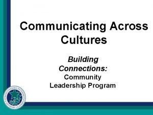 Communicating Across Cultures Building Connections Community Leadership Program