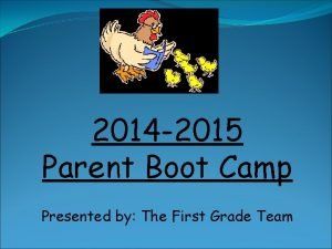2014 2015 Parent Boot Camp Presented by The