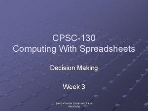 CPSC130 Computing With Spreadsheets Decision Making Week 3