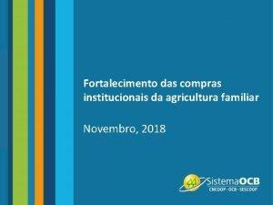 Fortalecimento das compras institucionais da agricultura familiar Novembro
