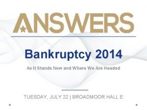 Bankruptcy 2014 As It Stands Now and Where
