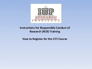 Instructions for Responsible Conduct of Research RCR Training