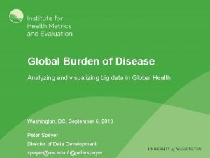 Global Burden of Disease Analyzing and visualizing big