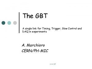 The GBT A single link for Timing Trigger