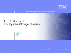 IBM System Storage N series Unified Storage Solutions
