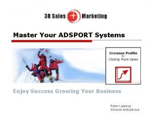 Master Your ADSPORT Systems Enjoy Success Growing Your