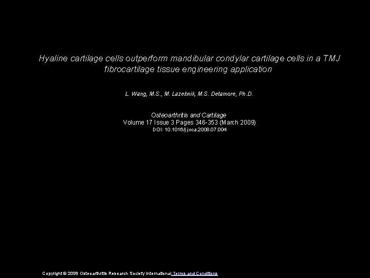 Hyaline cartilage cells outperform mandibular condylar cartilage cells