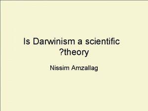 Is Darwinism a scientific theory Nissim Amzallag Truth
